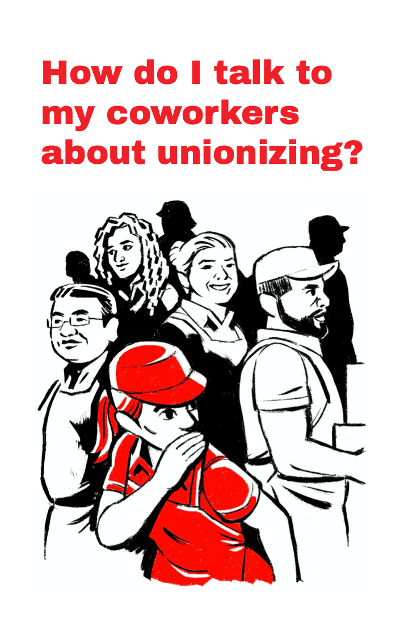 """How do I talk to my coworkers about unionizing?"" zine cover"